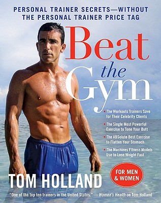 Beat the Gym By Holland, Tom/ McMorris, Megan